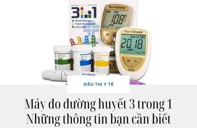 Máy đo đường huyết 3 trong 1 có tác dụng gì?